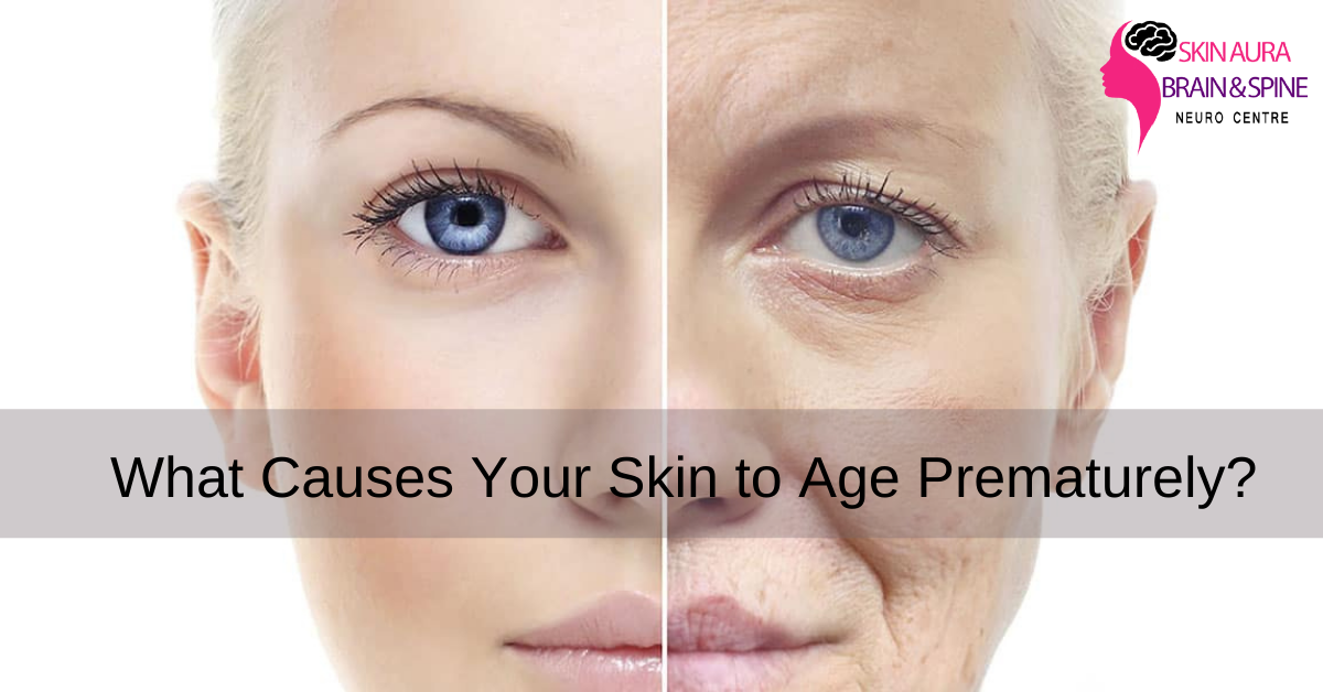 What Causes Your Skin to Age Prematurely?