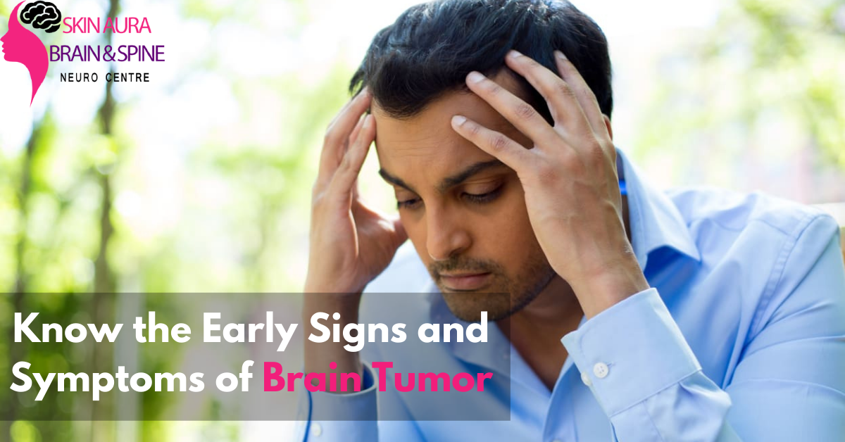 Know the Early Signs and Symptoms of Brain Tumor